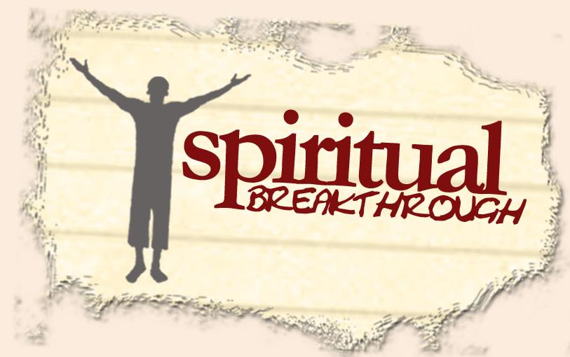 Spiritual Breakthroughs