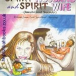 Dealing with spirit wives and spirit husbands