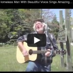 Homeless Man With Beautiful Voice Sings Amazing Grace – Inspirational Videos