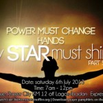 JULY 2013 Power Must Change Hands (PMCH) Programme – My Star must Shine (Part 5)