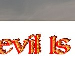 DEVIL IS A LIAR!
