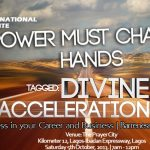"OCTOBER 2013 Power Must Change Hands (PMCH) Programme –  ""DIVINE ACCELERATION – Part 3"""