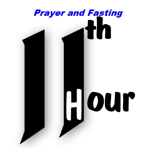 11th Hour Prayer and Fasting By Prayers Fire Ministries