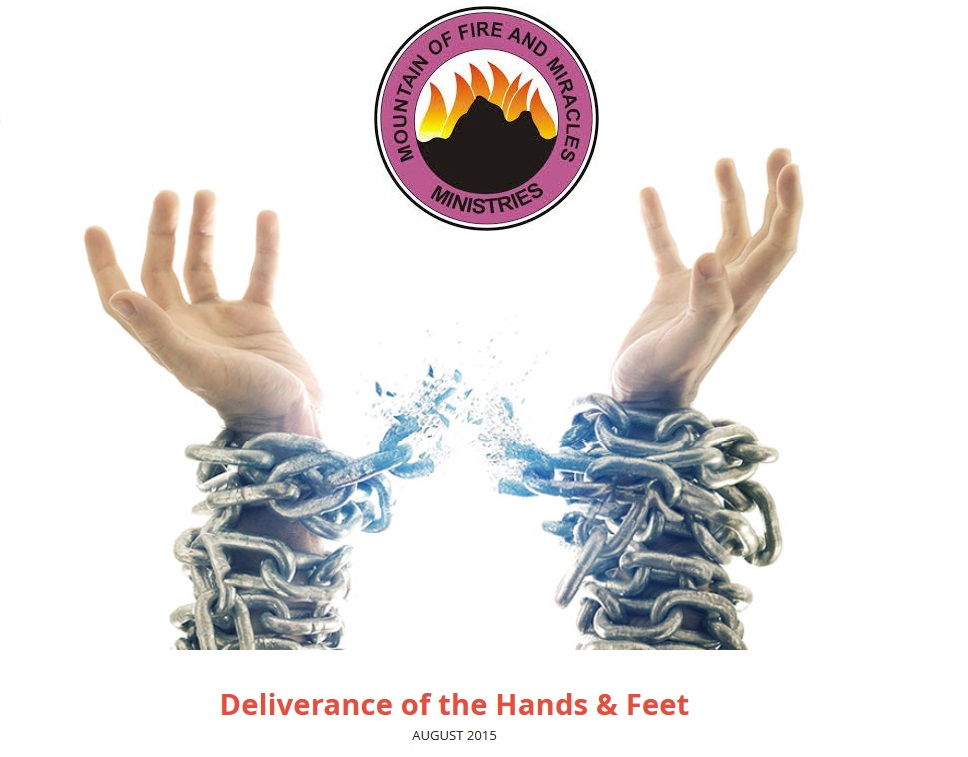 AUGUST 2015 POWER MUST CHANGE HANDS - DELIVERANCE OF THE HANDS AND FEET