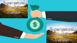 SUPERNATURAL WEALTH TRANSFER