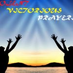 7 Violent Victorious Prayers For MAY – Day 1