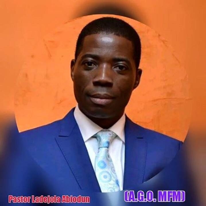 Pastor Ladejola Abiodun (A.G.O MFM Worldwide)